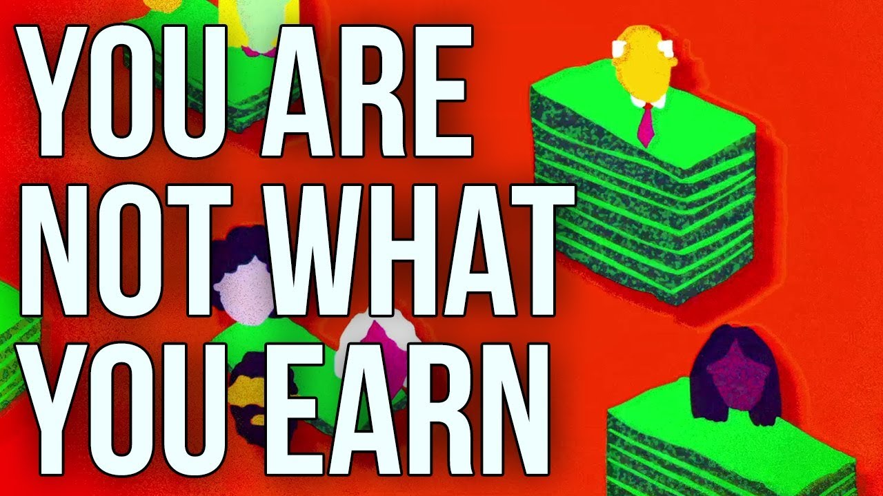 You Are Not What You Earn