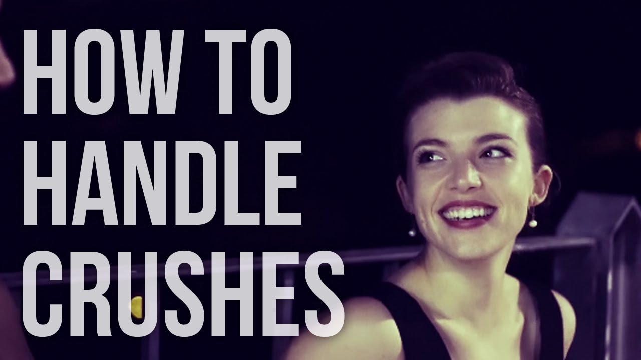 How to Handle Crushes