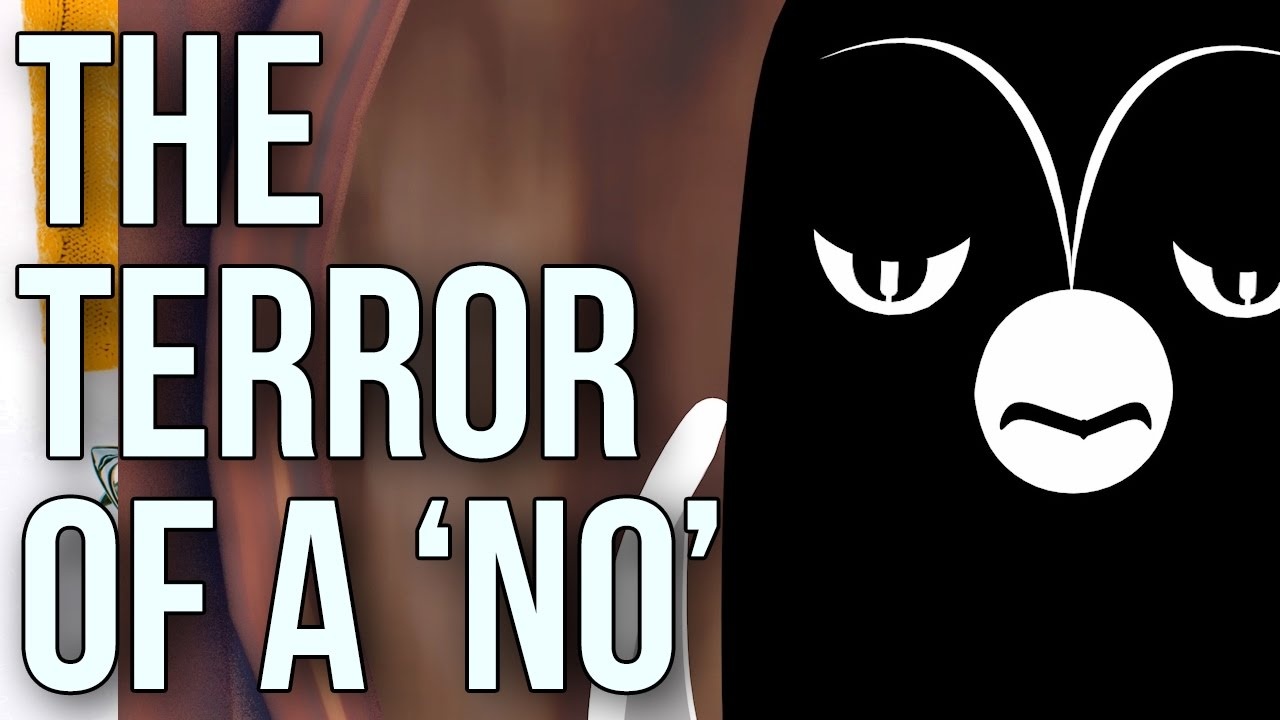 The Terror of a 'No'