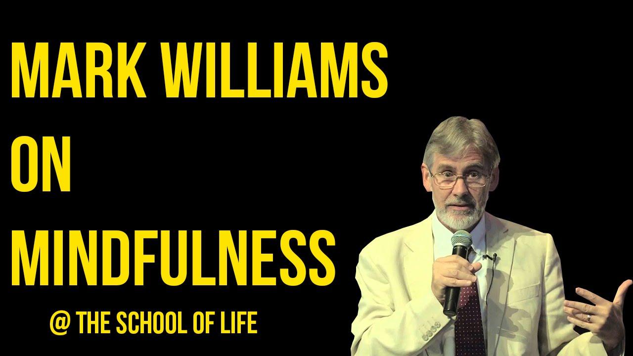 Mark Williams on Mindfulness