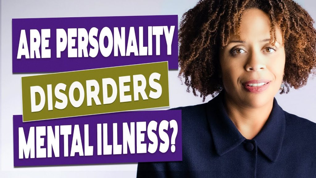 Are Personality Disorders Mental Illness?