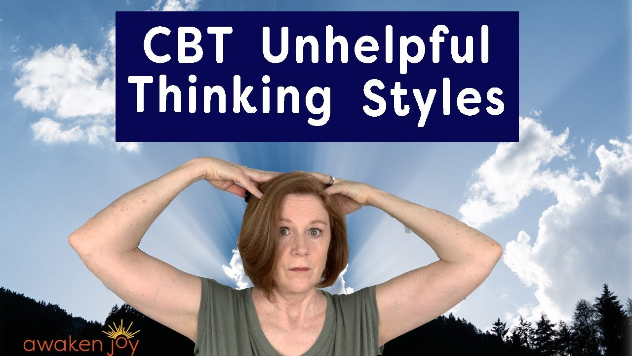 CBT Unhelpful Thinking Styles (STOP Self-Sabotage NOW)