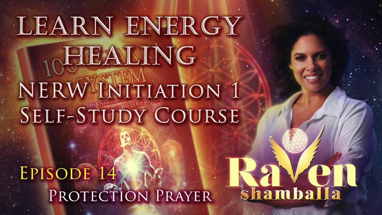 Learn Energy Healing – 100 Chakra System Raven Shamballa Episode 14 Protection Prayer