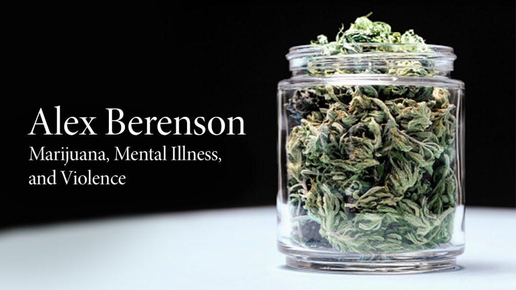Alex Berenson | Marijuana, Mental Illness, and Violence