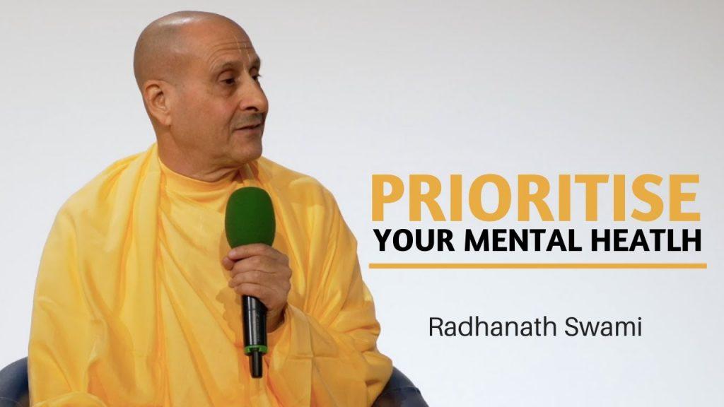 Prioritise Your Mental Health | Radhanath Swami