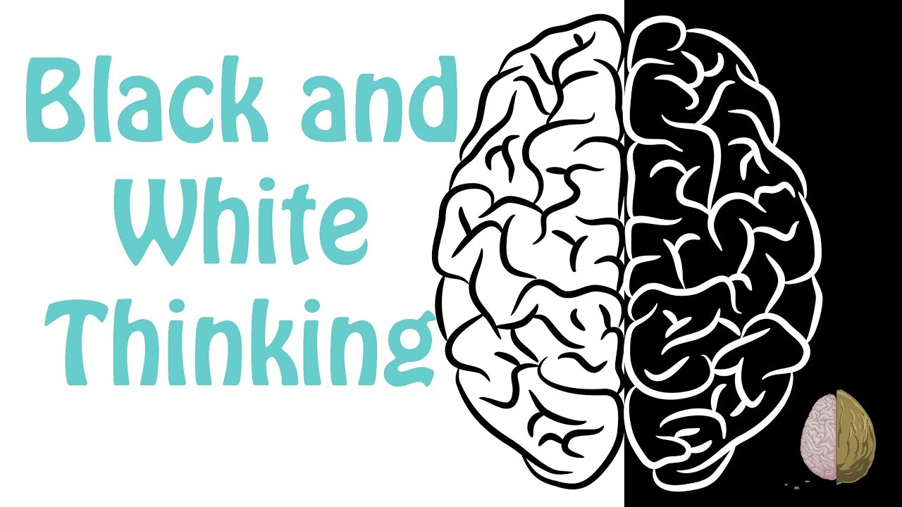 Black and White Thinking- Depression Skills #4
