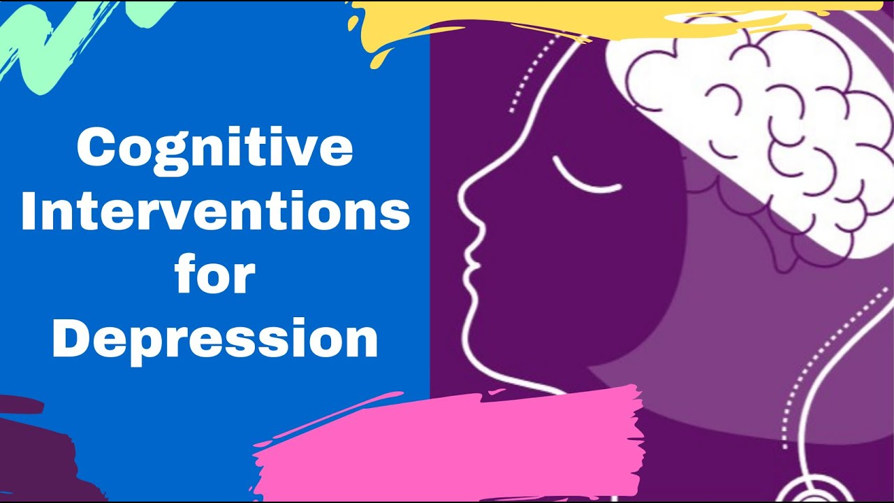 Cognitive Interventions for Depression
