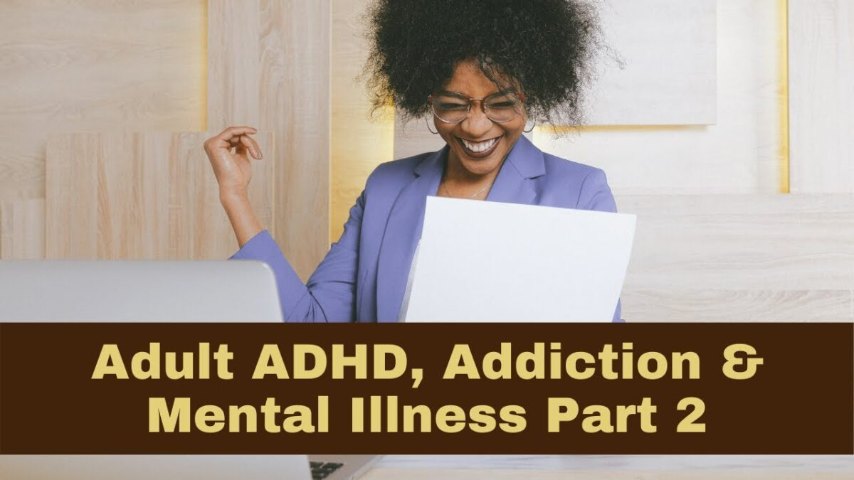 ADHD, Addiction, & Mental Health Interventions Part 2
