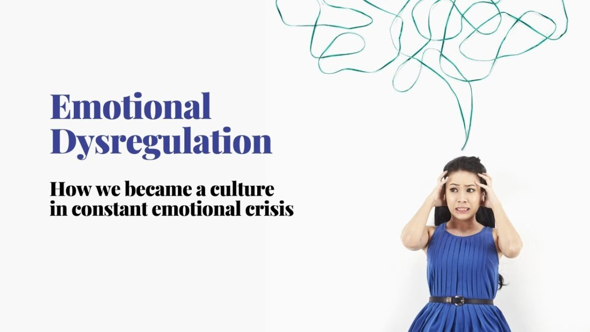 Emotional Dysregulation How we have become a culture in constant crisis