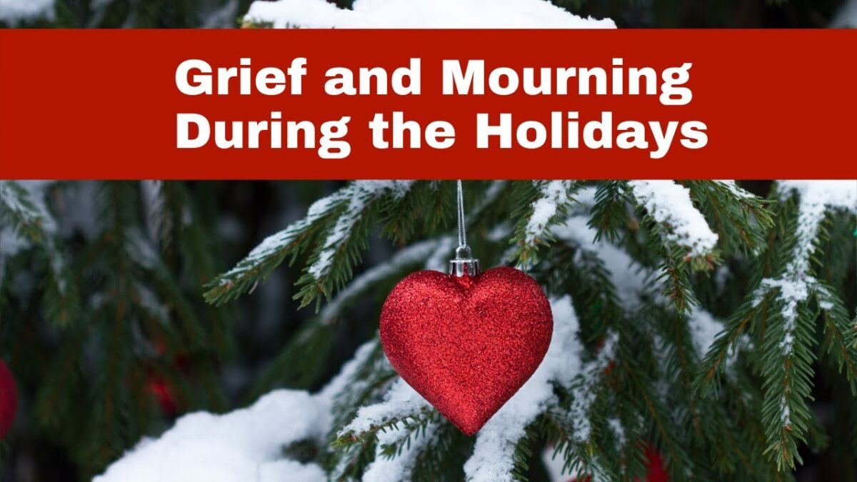 Grief and Bereavement During the Holidays