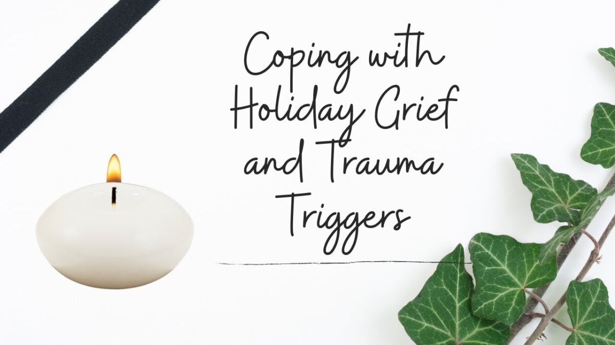 Grief, Loss and the Holidays