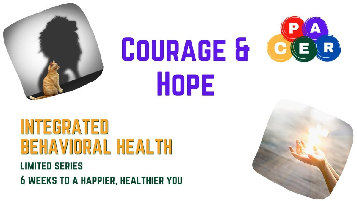 Courage and Hope: 6 Weeks to a Happier, Healthier You