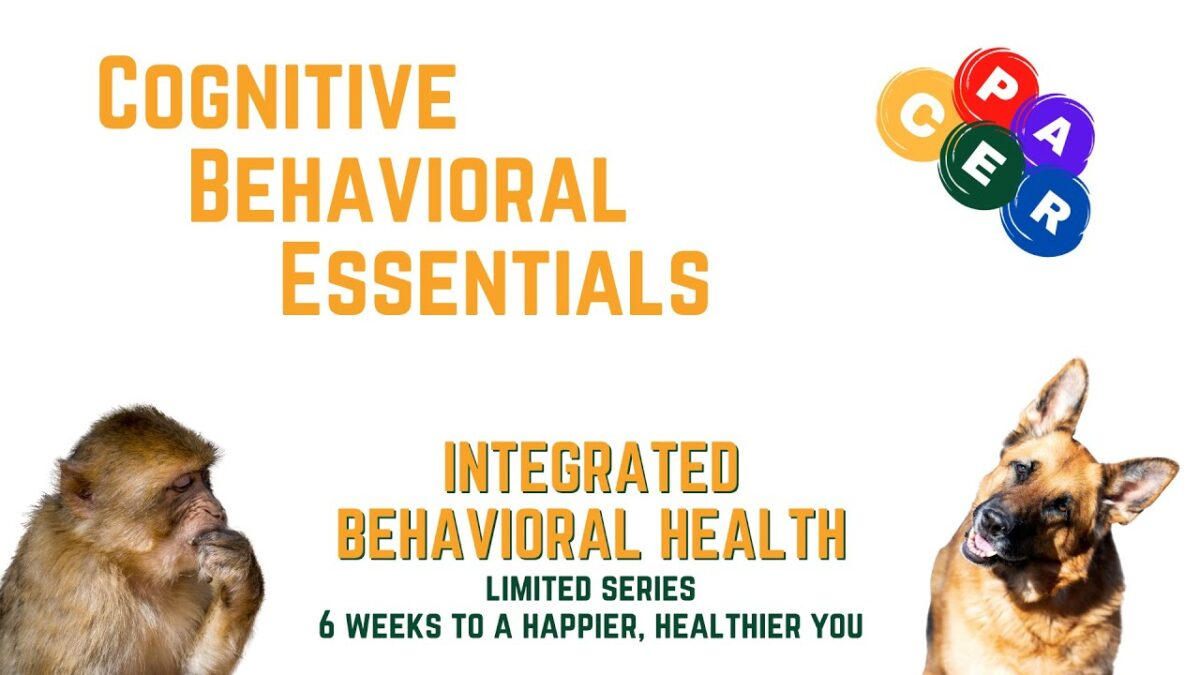 Cognitive Behavioral Therapy Essentials   6 weeks to a Happier, Healthier You