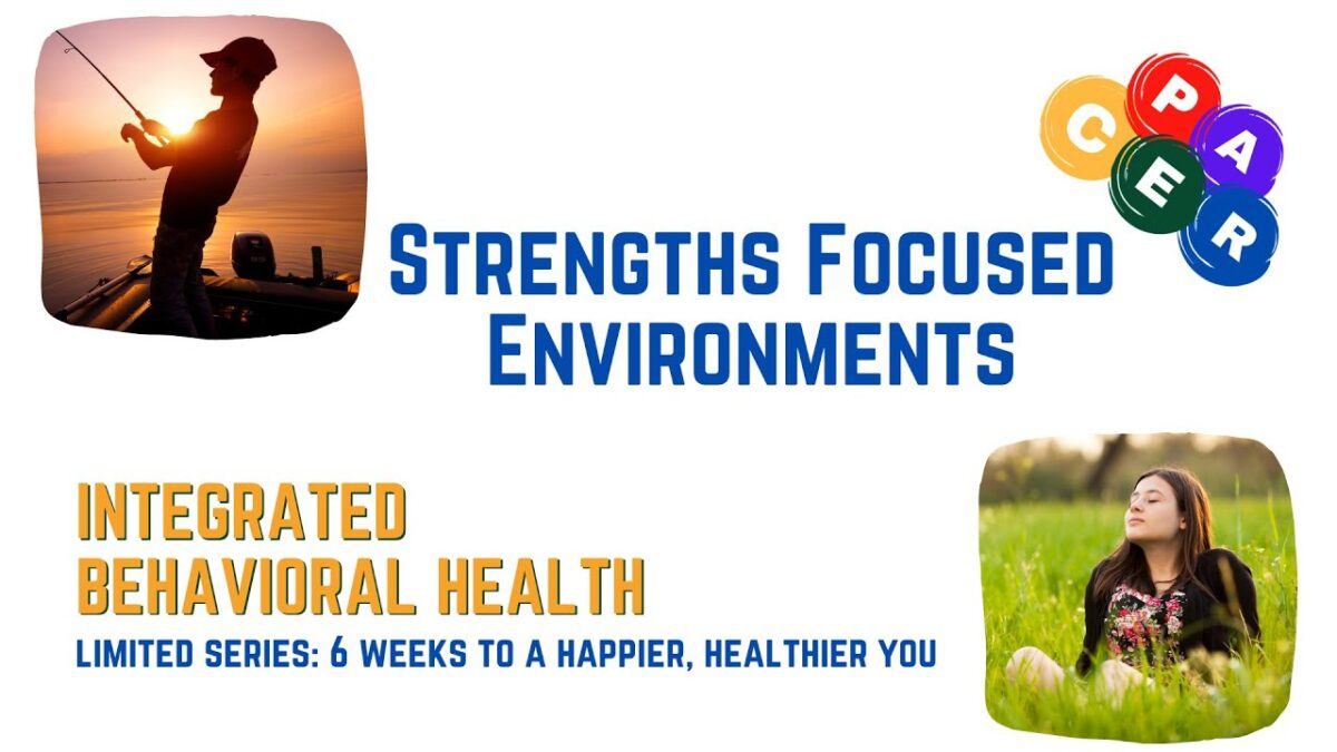 Strengths Focused Environments 6 Weeks to a Happier Healthier You Quickstart Guide