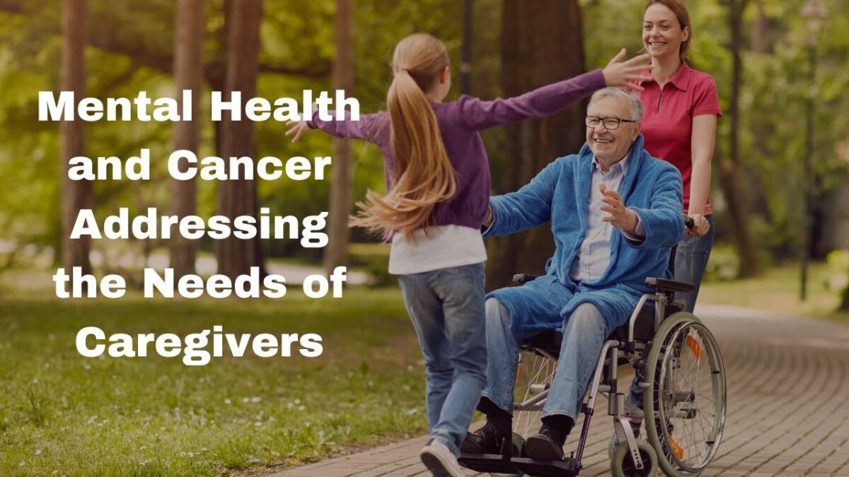Mental Health and Cancer Addressing Caregiver Needs
