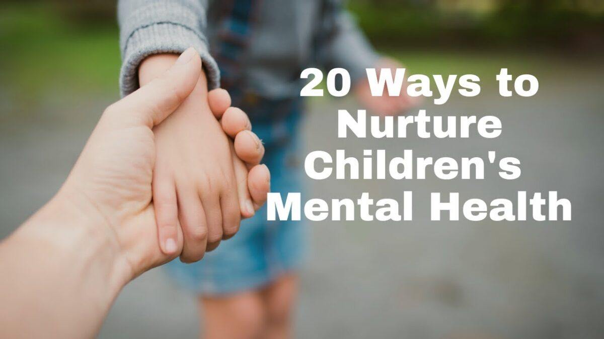 20 Ways to Nurture Children's Mental Health