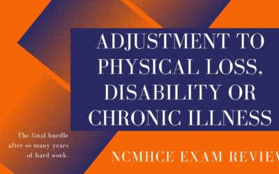 Adjustment Related to Physical Loss or Chronic Illness   NCMHCE Exam Review