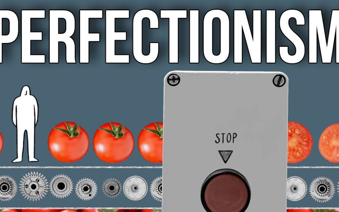 How Perfectionism Makes Us Ill