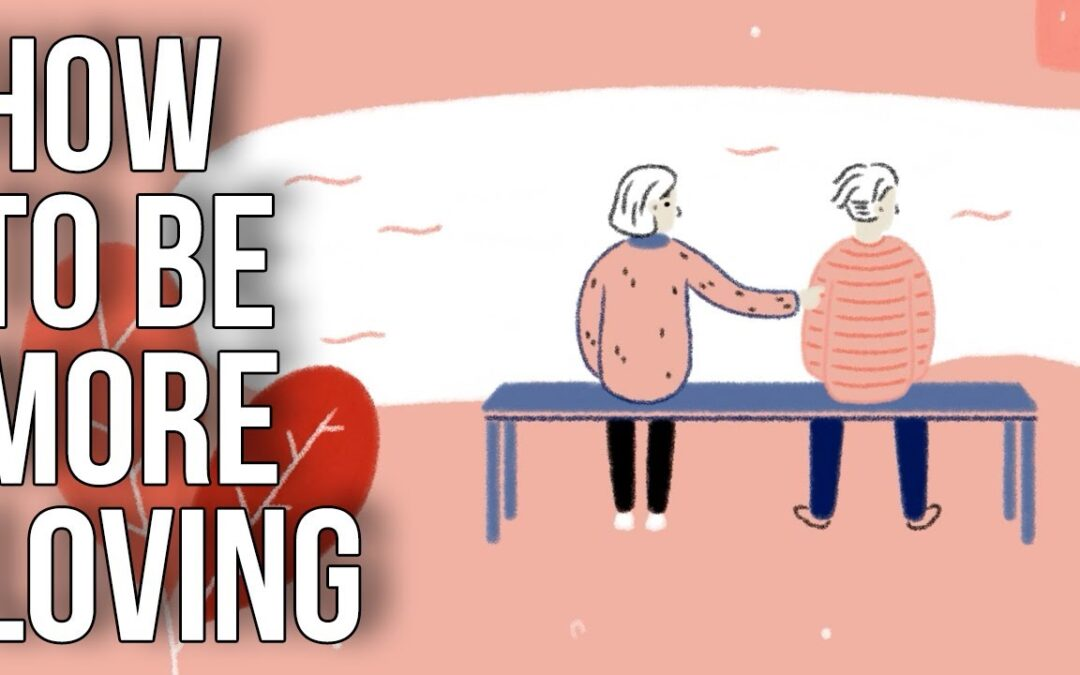 How To Be More Loving