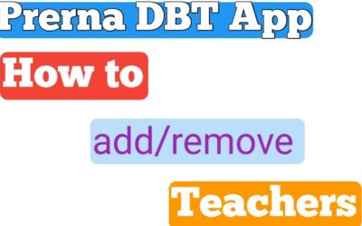 How to add and remove Teacher in New Prerna DBT App,Prerna DBT App,DBT Module,DBT App remove teacher