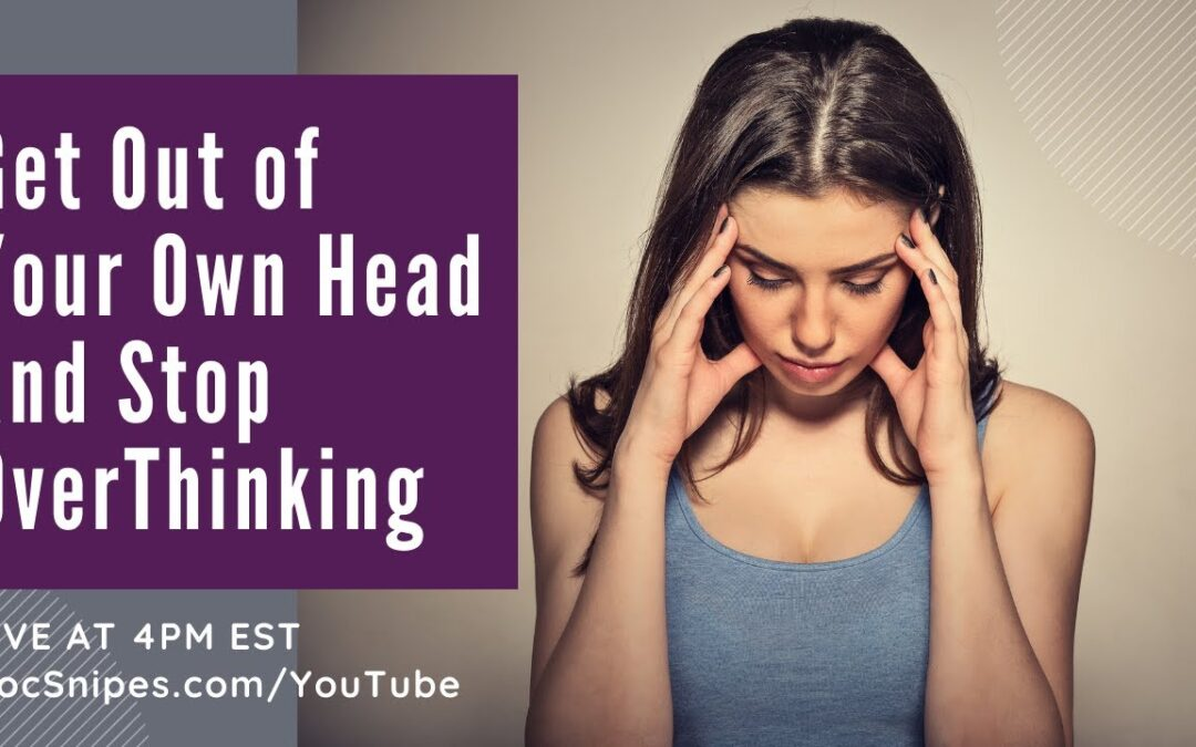 4pm EST  Live Q & A with Dr. Dawn-Elise Snipes | Get Out of Your Head and Stop Overthinking