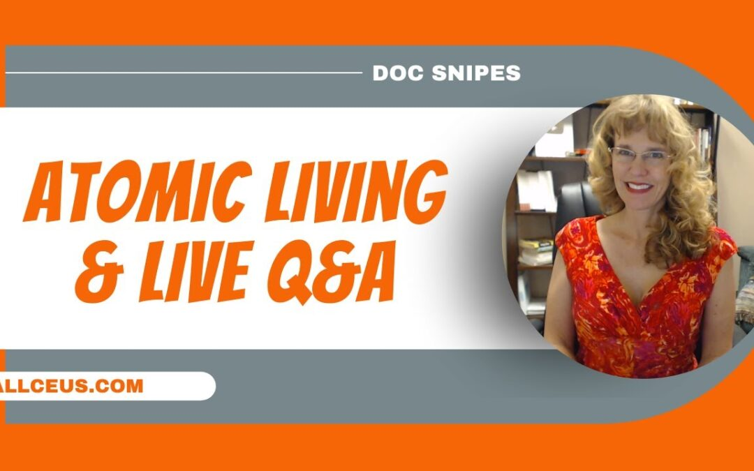 Atomic Living and Live Q&A